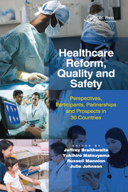 Healthcare Reform, Quality and Safety: Perspectives, Participants, Partnerships and Prospects in 30 Countries