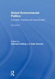 Global Environmental Politics, 2e - Kutting - 1st Edition book cover
