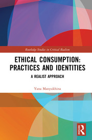 Ethical Consumption: Practices and Identities: A Realist Approach