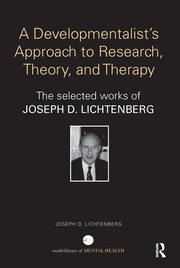 A Developmentalist's Approach to Research, Theory, and Therapy: The selected works of Joseph Lichtenberg
