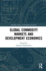 Global Commodity Markets and Development Economics