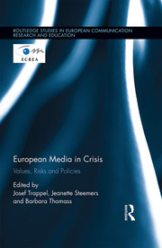 European Media in Crisis: Values, Risks and Policies (Hardback) book cover