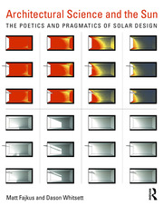 Architectural Science and the Sun: The poetics and pragmatics of solar design