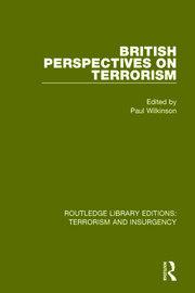 British Perspectives on Terrorism (RLE: Terrorism & Insurgency)