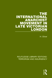 The International Anarchist Movement in Late Victorian London (RLE: Terrorism and Insurgency)