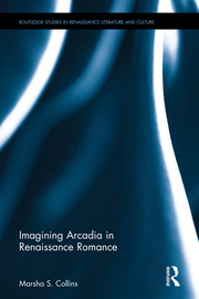 Featured Title - Imagining Arcadia in Renaissance Romance - 1st Edition book cover