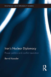 Iran's Nuclear Diplomacy: Power politics and conflict resolution
