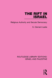 The Rift in Israel (RLE Israel and Palestine): Religious Authority and Secular Democracy