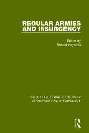 Regular Armies and Insurgency (RLE: Terrorism & Insurgency)