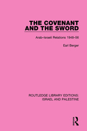 The Covenant and the Sword (RLE Israel and Palestine): Arab-Israeli Relations, 1948-56