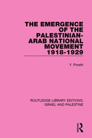 The Emergence of the Palestinian-Arab National Movement, 1918-1929 (RLE Israel and Palestine)