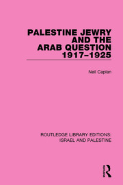 Palestine Jewry and the Arab Question, 1917-1925 (RLE Israel and Palestine)