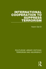 International Cooperation to Suppress Terrorism (RLE: Terrorism & Insurgency)