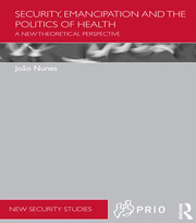 Security, Emancipation and the Politics of Health: A New Theoretical Perspective