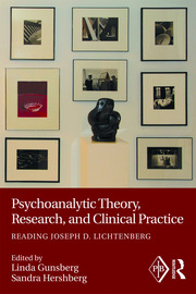 Psychoanalytic Theory, Research, and Clinical Practice: Reading Joseph D. Lichtenberg