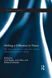Making a Difference in Theory: The theory question in education and the education question in theory