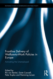 Frontline Delivery of Welfare-to-Work Policies in Europe: Activating the Unemployed
