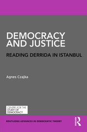 Democracy and Justice: Reading Derrida in Istanbul