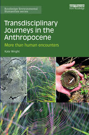 Transdisciplinary Journeys in the Anthropocene: More-than-human encounters