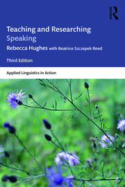 Teaching and Researching Speaking: Third Edition