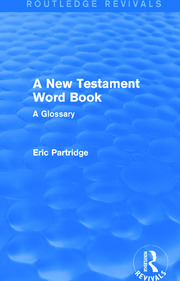 A New Testament Word Book (Routledge Revivals): A Glossary