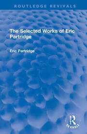 The Selected Works of Eric Partridge