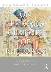 Landmark Essays on Historiographies of Rhetorics