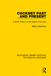 Cockney Past and Present: A Short History of the Dialect of London