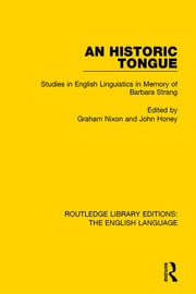 An Historic Tongue (RLE: English Language): Studies in English Linguistics in Memory of Barbara Strang