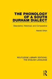 The Phonology of a South Durham Dialect: Descriptive, Historical, and Comparative