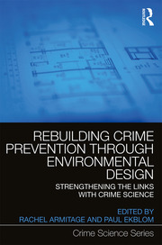 Rebuilding Crime Prevention Through Environmental Design: Strengthening the Links with Crime Science