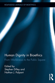 Human Dignity in Bioethics: From Worldviews to the Public Square
