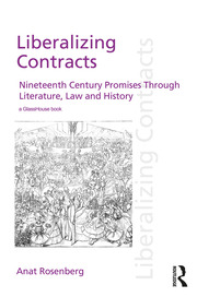 Liberalizing Contracts: Nineteenth Century Promises Through Literature, Law and History