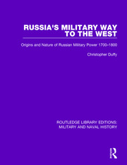 Russia's Military Way to the West: Origins and Nature of Russian Military Power 1700-1800