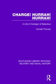 Charge! Hurrah! Hurrah!: A Life of Cardigan of Balaclava