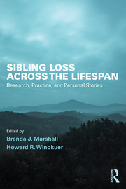 Sibling Loss Across the Lifespan: Research, Practice, and Personal Stories