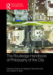 The Routledge Handbook of Philosophy of the City
