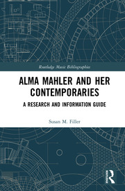 Alma Mahler and Her Contemporaries: A Research and Information Guide