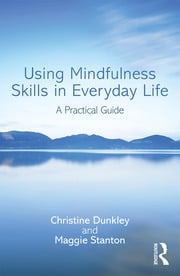 Using Mindfulness Skills in Everyday Life - 1st Edition book cover