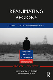 Reanimating Regions: Culture, Politics, and Performance