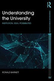 Understanding the University: Institution, idea, possibilities