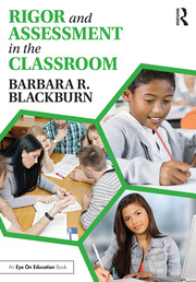 Rigor and Assessment in the Classroom (Blackburn) - 1st Edition book cover