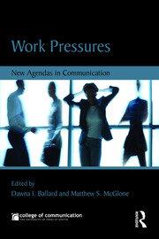 Work Pressures: New Agendas in Communication