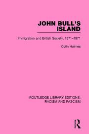 John Bull's Island: Immigration and British Society, 1871-1971