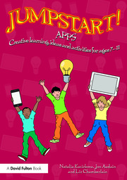 Jumpstart! Apps: Creative learning, ideas and activities for ages 7–11