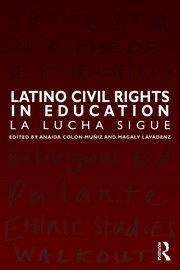 Latino Civil Rights in Education: La Lucha Sigue