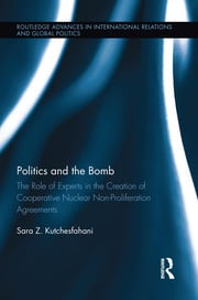 Politics and the Bomb: The Role of Experts in the Creation of Cooperative Nuclear Non-Proliferation Agreements