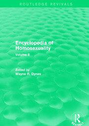 Encyclopedia of Homosexuality: Volume II