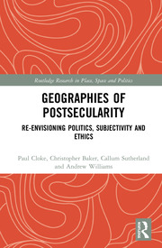 Geographies of Postsecularity: Re-envisioning Politics, Subjectivity and Ethics
