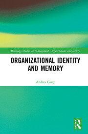 Organizational Identity and Memory: A Multidisciplinary Approach